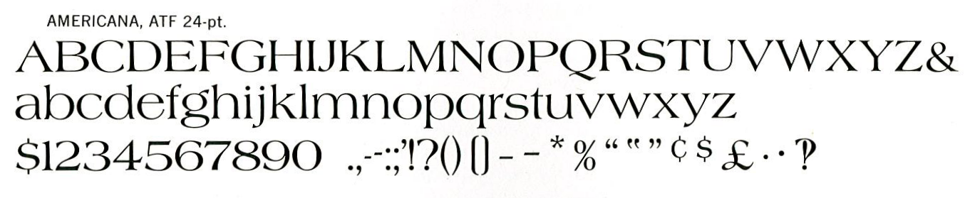 Americana type specimen, taken from American Typefaces of the Twentieth Century, 1993